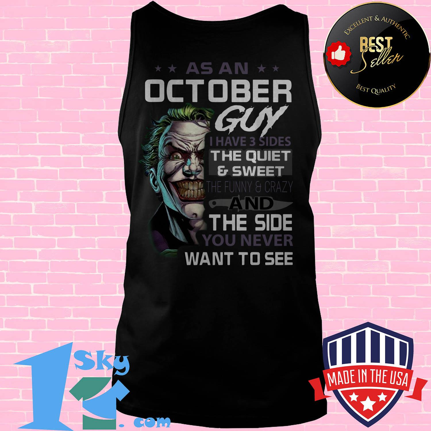 premium joker as an october guy i have 3 sides the quiet sweet the funny crazy and the side you never want to see tank top 1 - Premium Joker As An October Guy I Have 3 Sides The Quiet & Sweet The Funny & Crazy And The Side You Never Want To See shirt