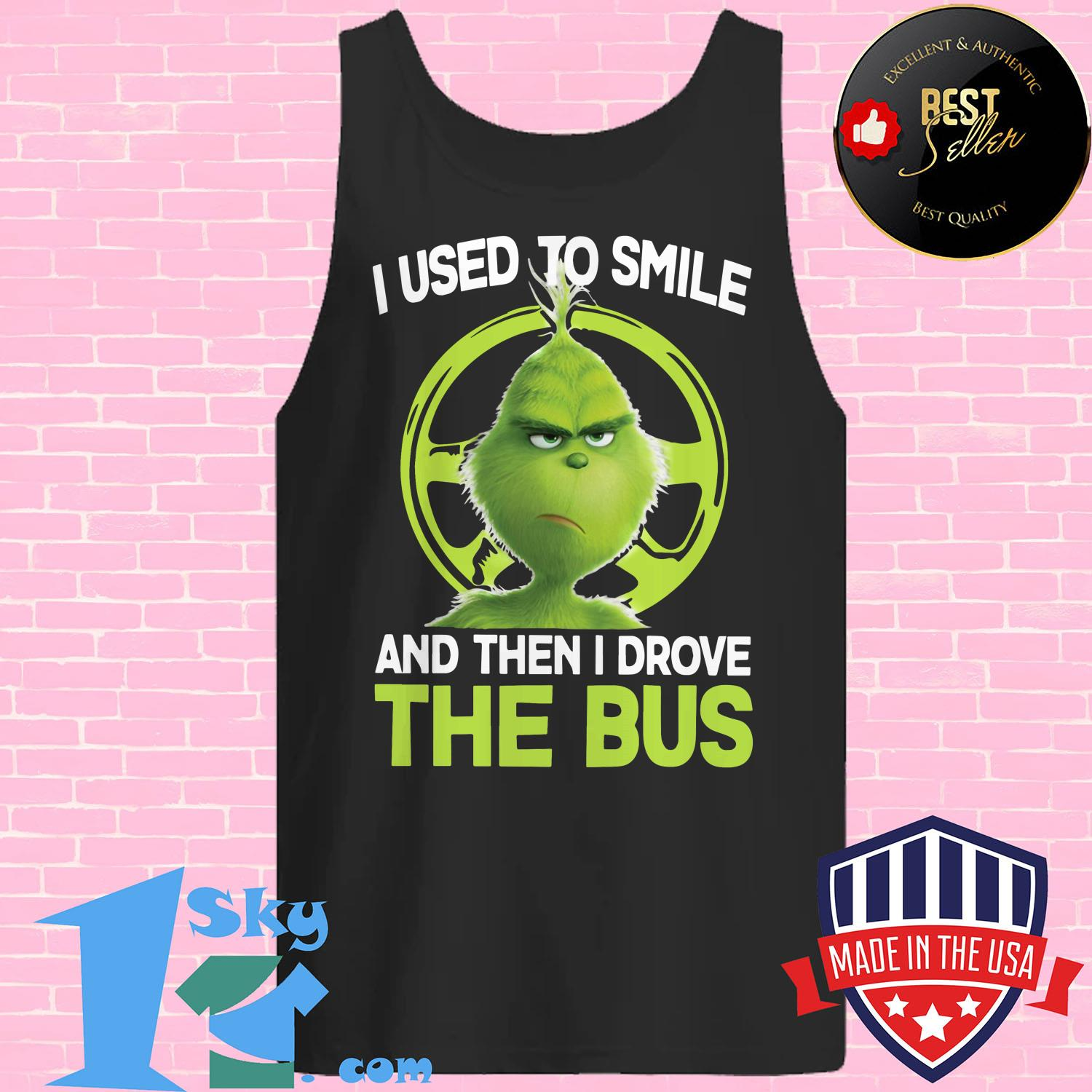 the grinch i used to smile and then i drove the bus tank top - The Grinch I Used To Smile And Then I Drove The Bus shirt