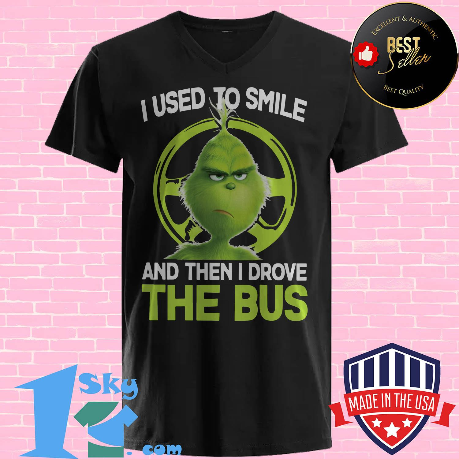the grinch i used to smile and then i drove the bus v neck - The Grinch I Used To Smile And Then I Drove The Bus shirt
