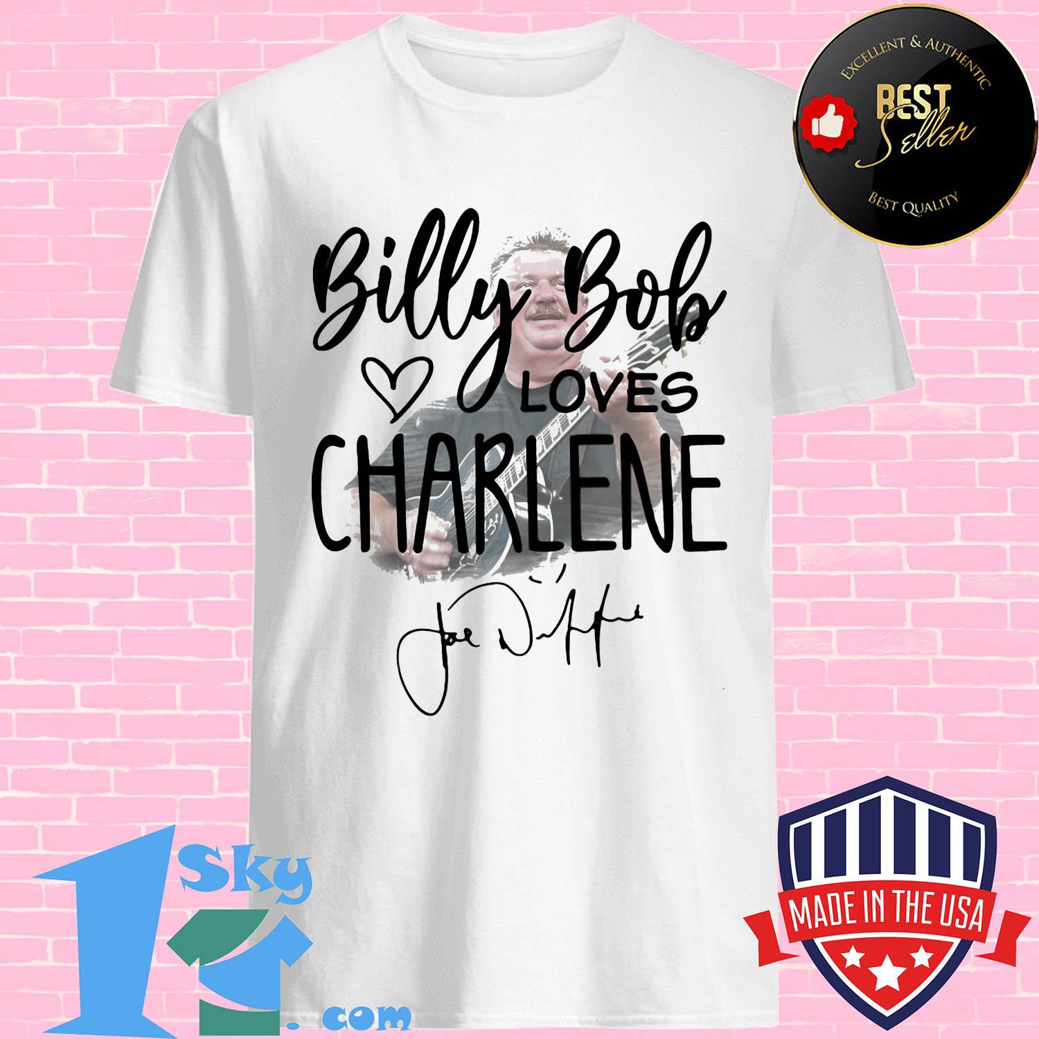 Billy bob and loves charlene signatures shirt