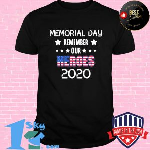 Memorial day remember our heroes 2020 american flag stars shirt