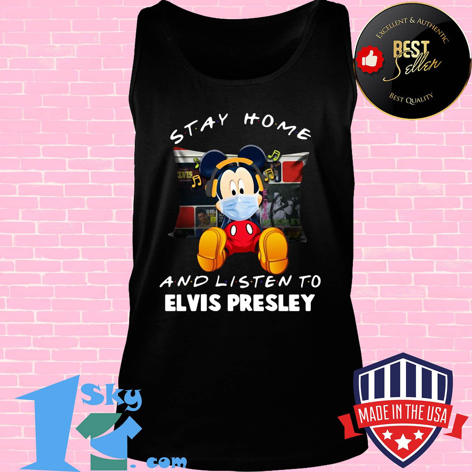 Mickey Mouse stay home and listen to Elvis Presley shirt