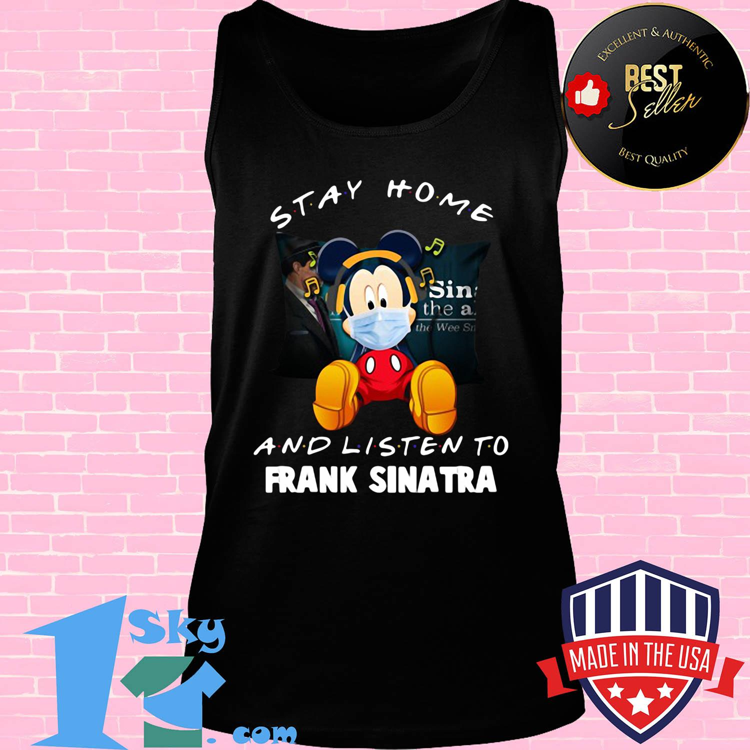 Mickey Mouse stay home and listen to Frank Sinatra shirt