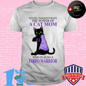 Never underestimate the power of a cat mom who is also a fibro warrior cancer awareness shirt
