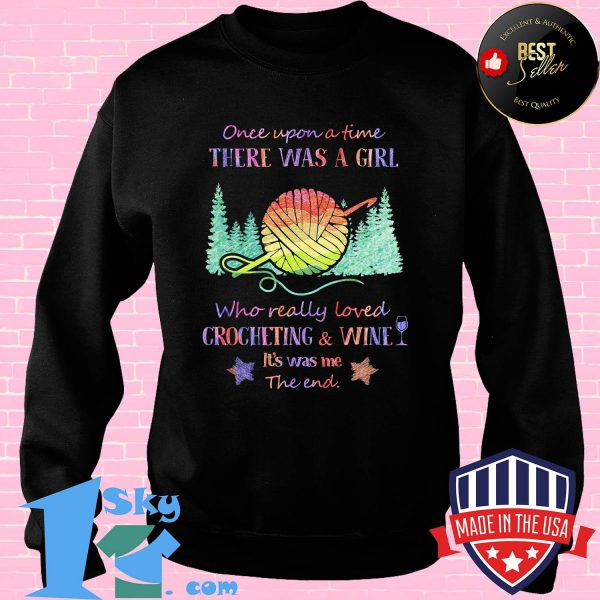 Once upon a time there was a girl who really loved crocheting and wine it's was me the end star shirt
