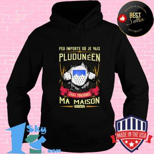 peu importe ou je vais pluduneen sera toujours ma maison bretage shirt Hoodie 300x300 - Shop trending - We offer all trend shirts - 1SkyTee