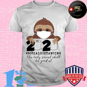 Sloth wear mask 2020 social distancing the only social skill im good at toilet paper covid-19 shirt