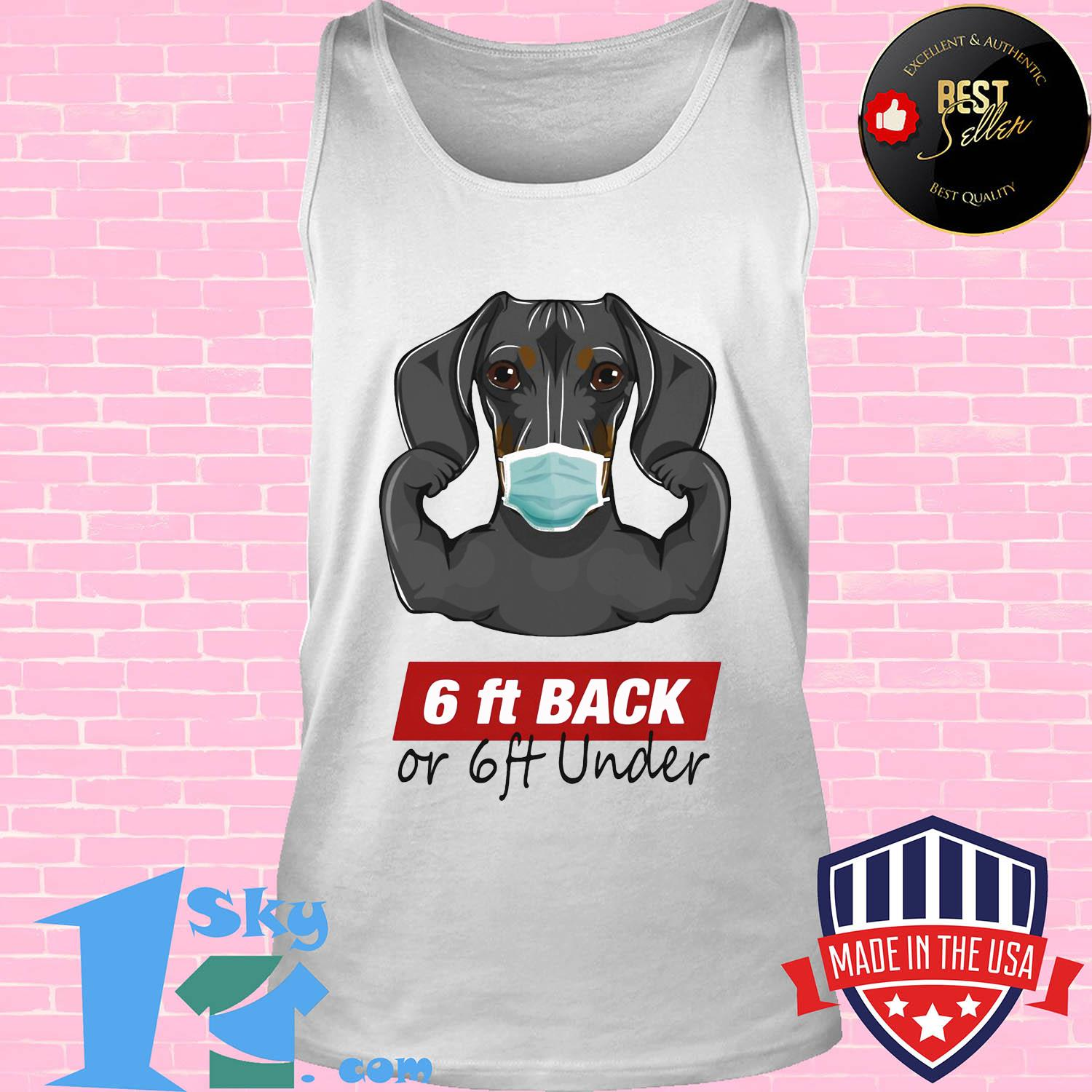 Dachshund 6ft back or 6ft under mask s Tank top