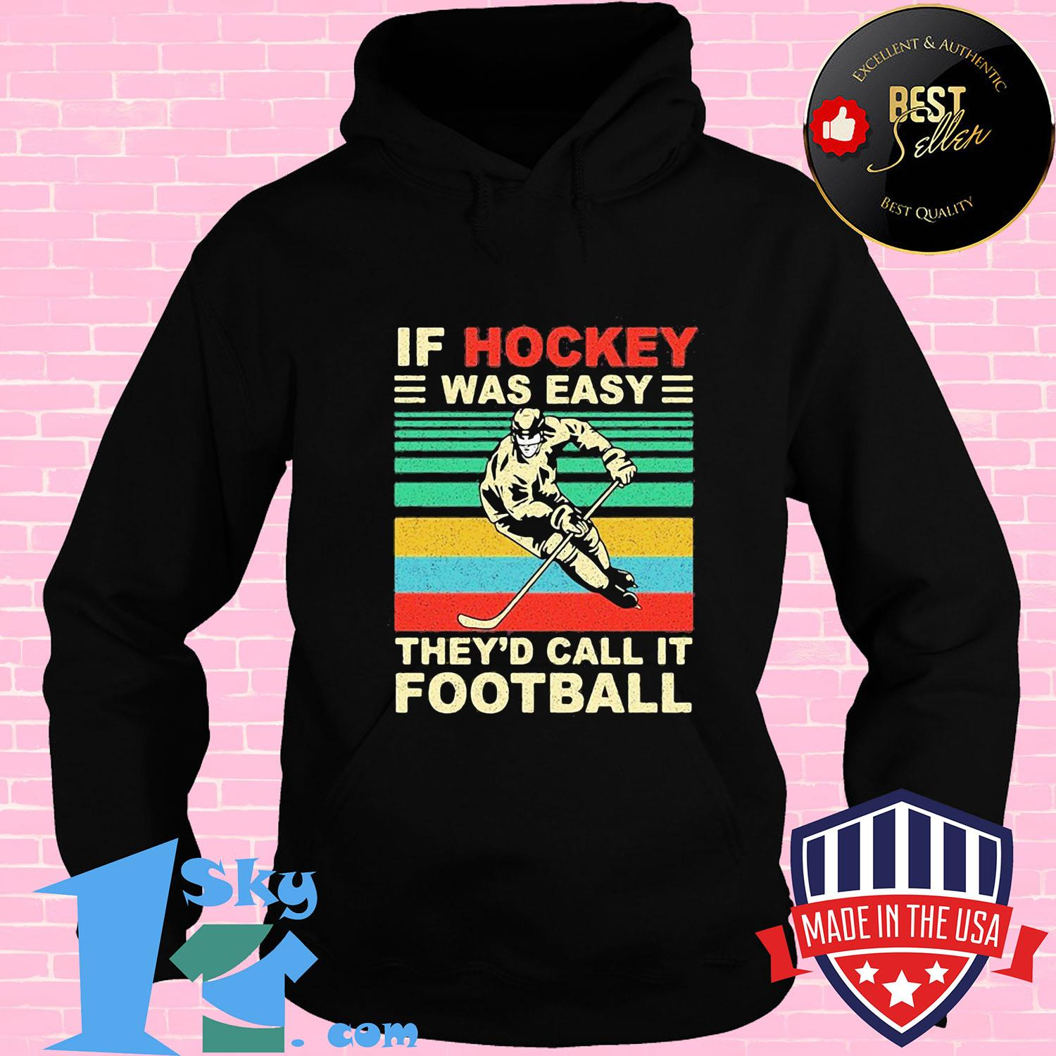 01d44442 if hockey was easy they d call it football vintage shirt hoodie - Shop trending - We offer all trend shirts - 1SkyTee
