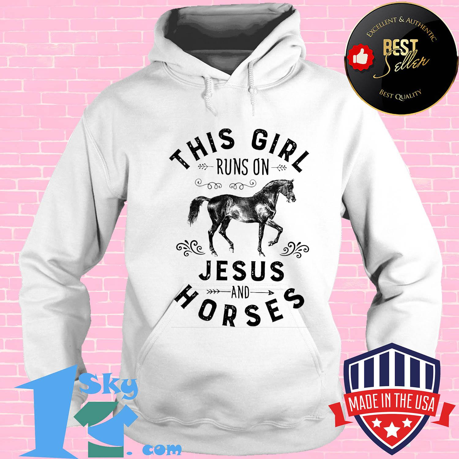 14cc6b15 official this girl runs on jesus and horses shirt hoodie - Shop trending - We offer all trend shirts - 1SkyTee