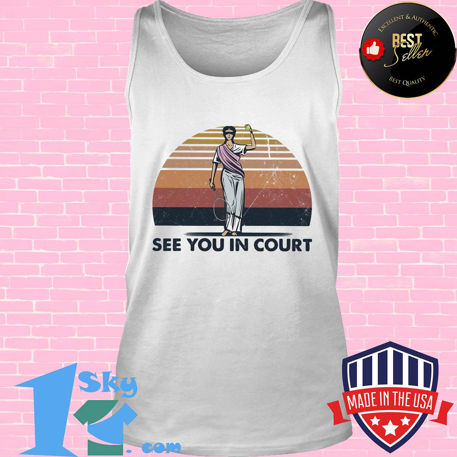 Tennis player see you in court vintage shirt