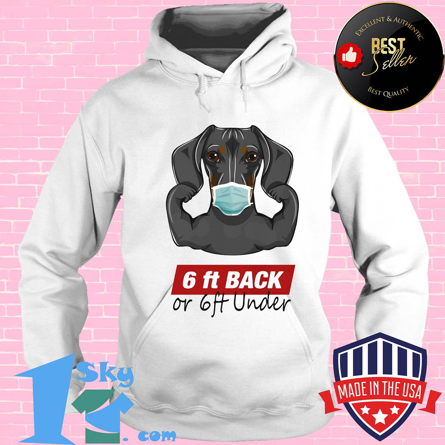 Dachshund 6ft back or 6ft under mask s Hoodie