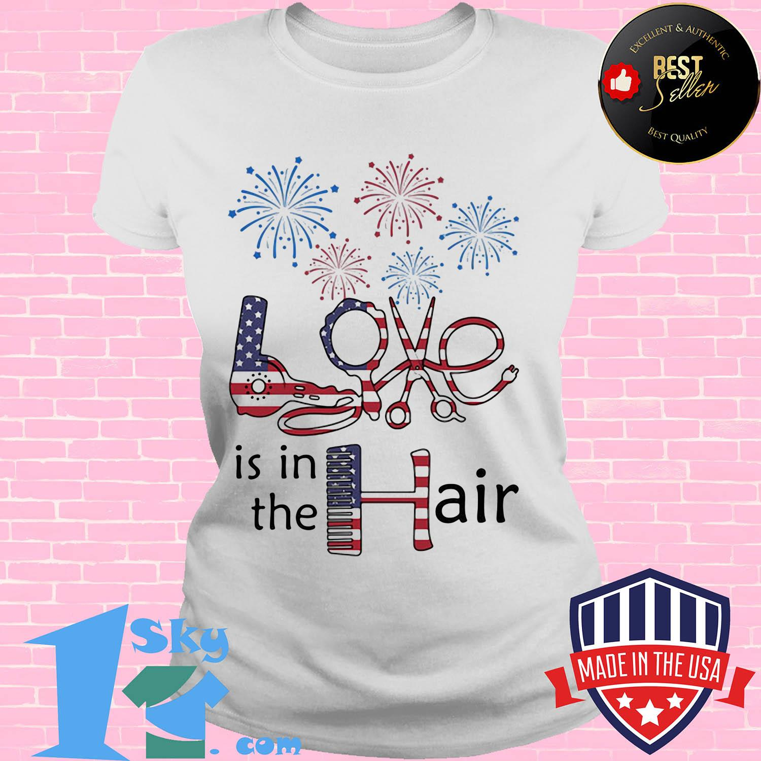 Independence Day love is in the hair firework shirt