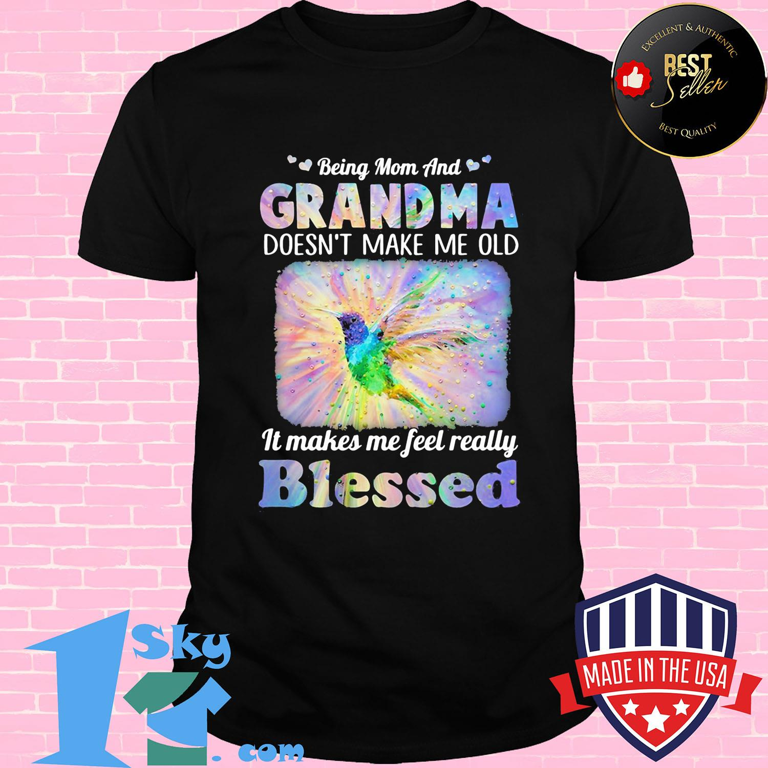 Official Being mom and grandma doesn't make me old it makes me feel really  bird shirt