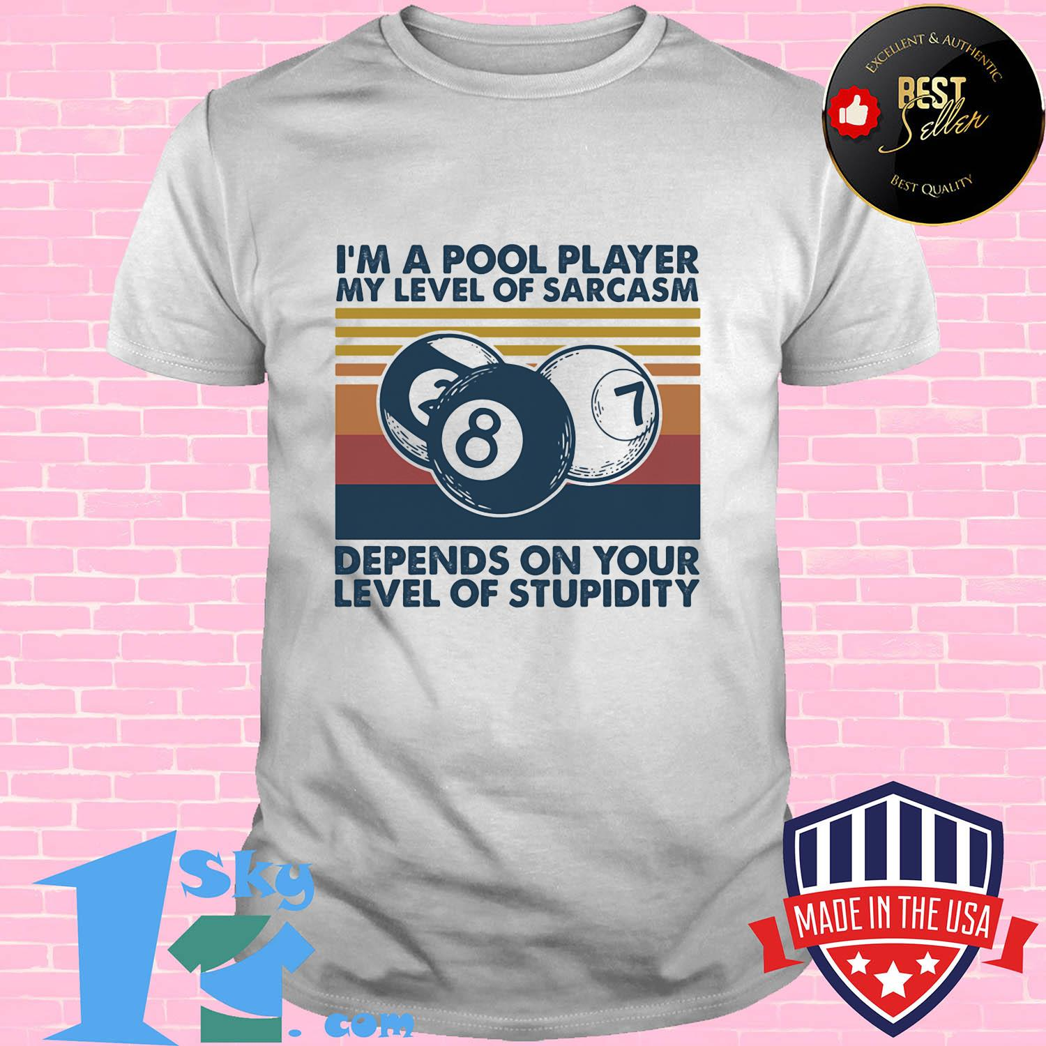 37466745 billiards i m a pool player depends on your level of stupidity vintage shirt unisex - Shop trending - We offer all trend shirts - 1SkyTee
