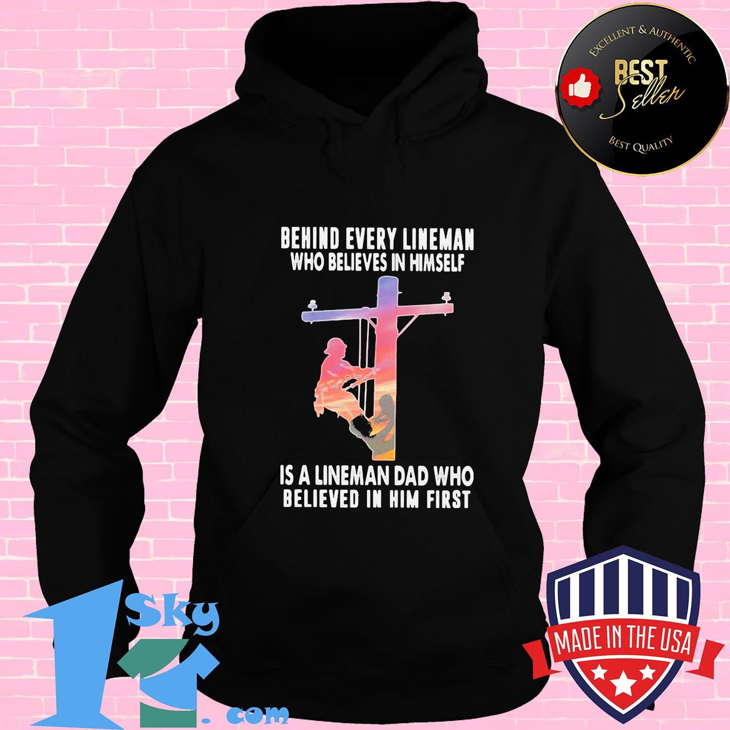4e6a4b46 behind every lineman who believes in himself is a lineman dad shirt hoodie - Shop trending - We offer all trend shirts - 1SkyTee