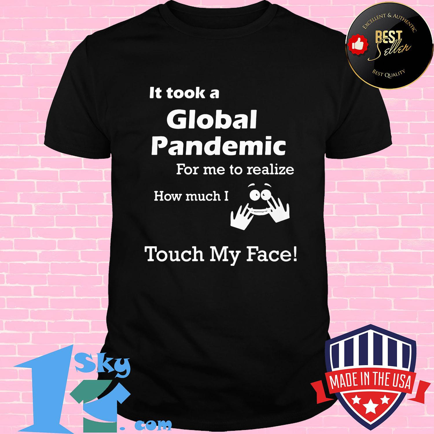 It took a global pandemic for me to realize how much i shirt