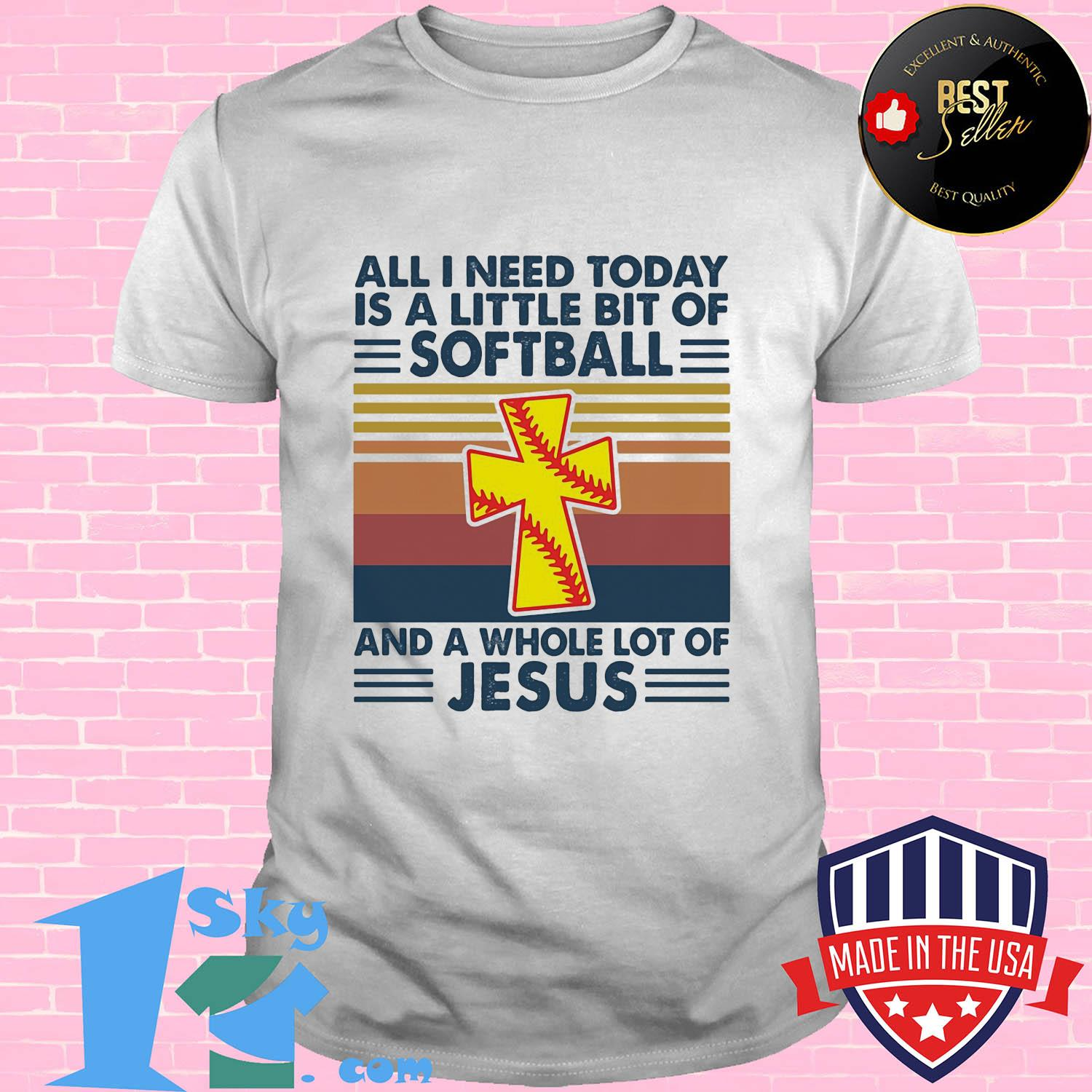 All I need today is a little bit of softball and a whole lot of Jesus vintage shirt