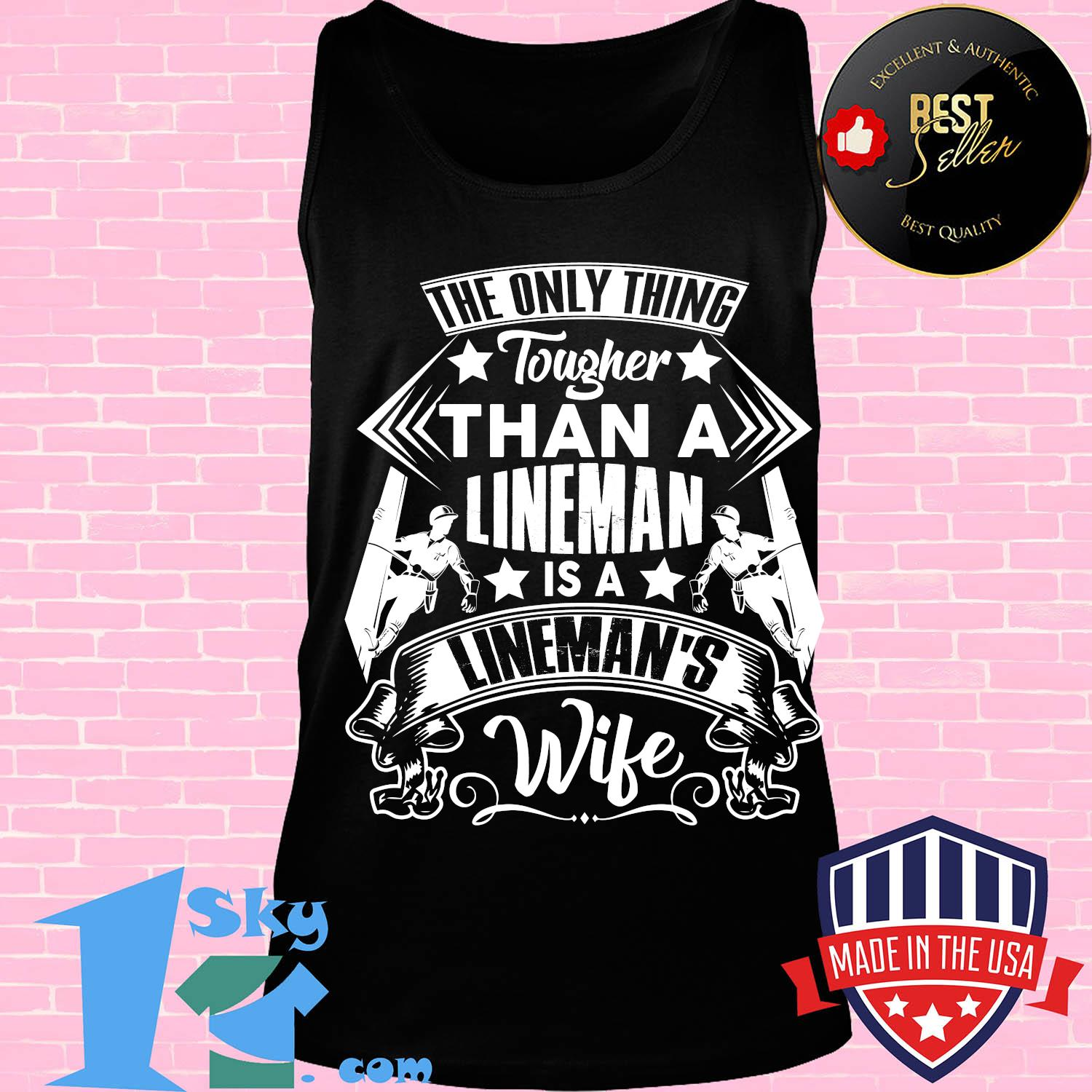 The only thing tougher than a lineman is a lineman's wife stars shirt