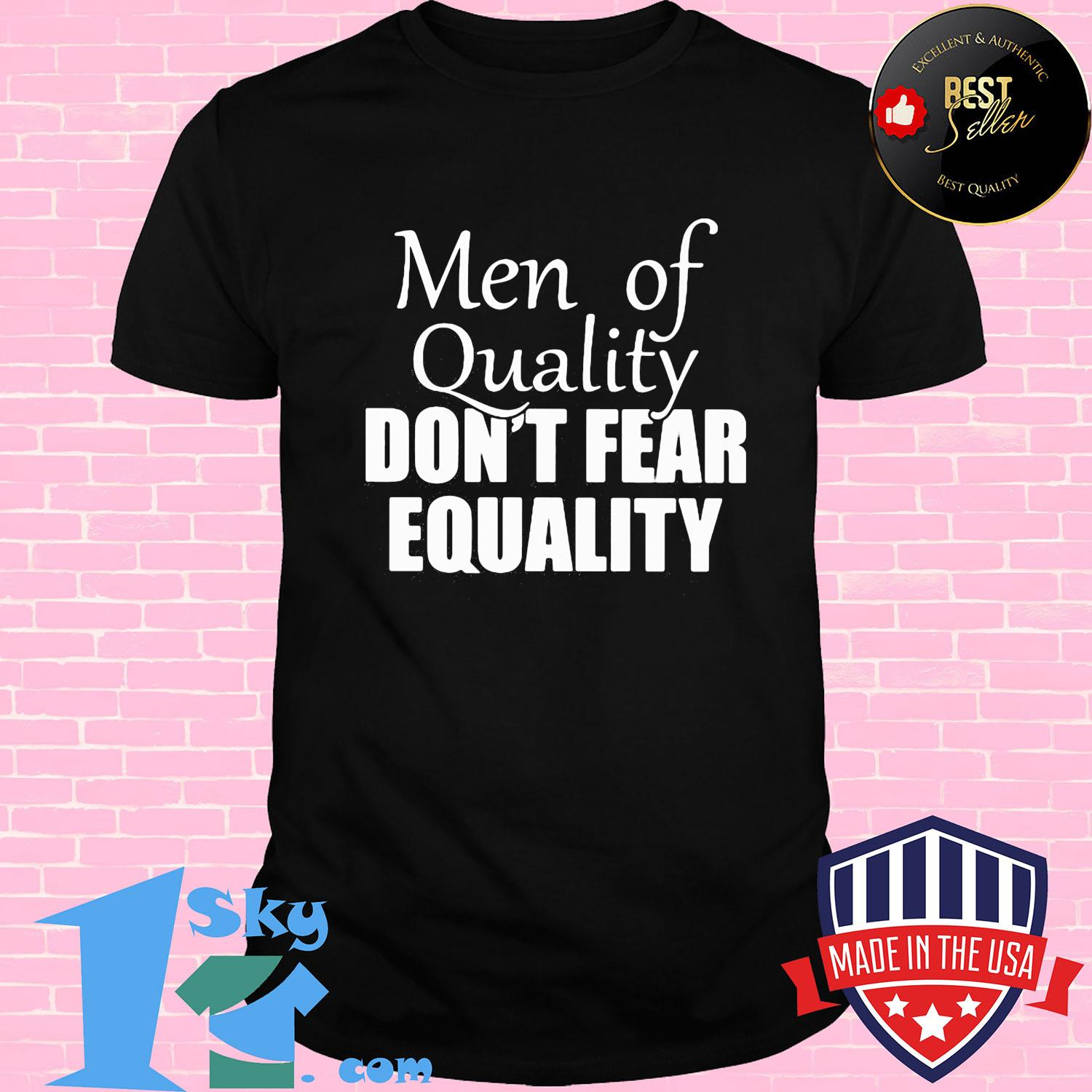 5280e3c4 men of quality don t fear equality shirt unisex shirt - Shop trending - We offer all trend shirts - 1SkyTee