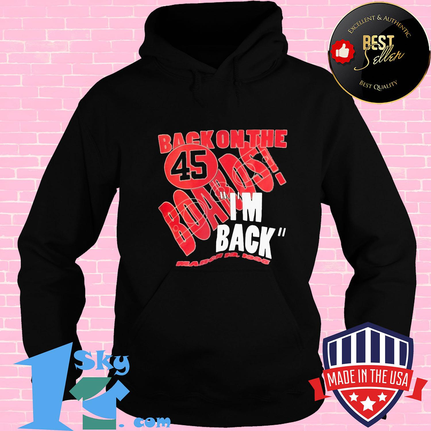 7e30b3f3 back on the 45 boards i m back shirt hoodie - Shop trending - We offer all trend shirts - 1SkyTee
