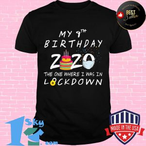 My 9th birthday 2020 the one where I was in lockdown cake mask covid-19 shirt