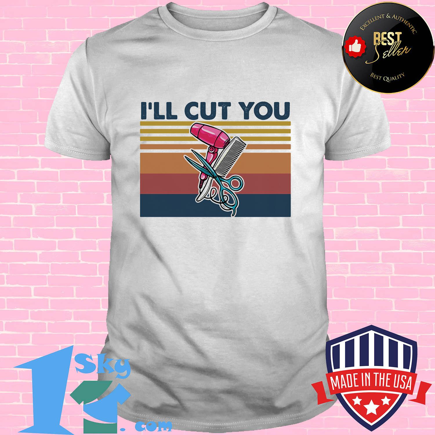 Hairstyle I'll cut you vintage shirt