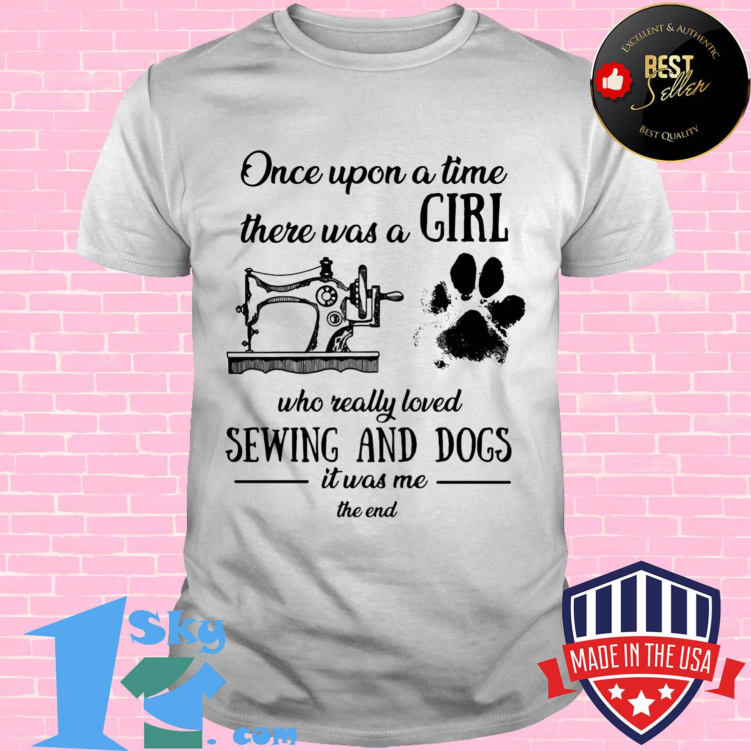 Once upon a time there was a girl sewing and dogs shirt