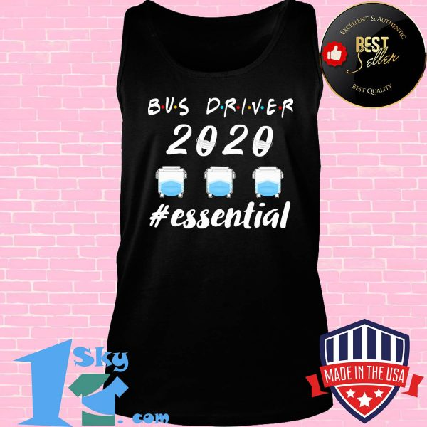Bus driver 2020 mask essential shirt