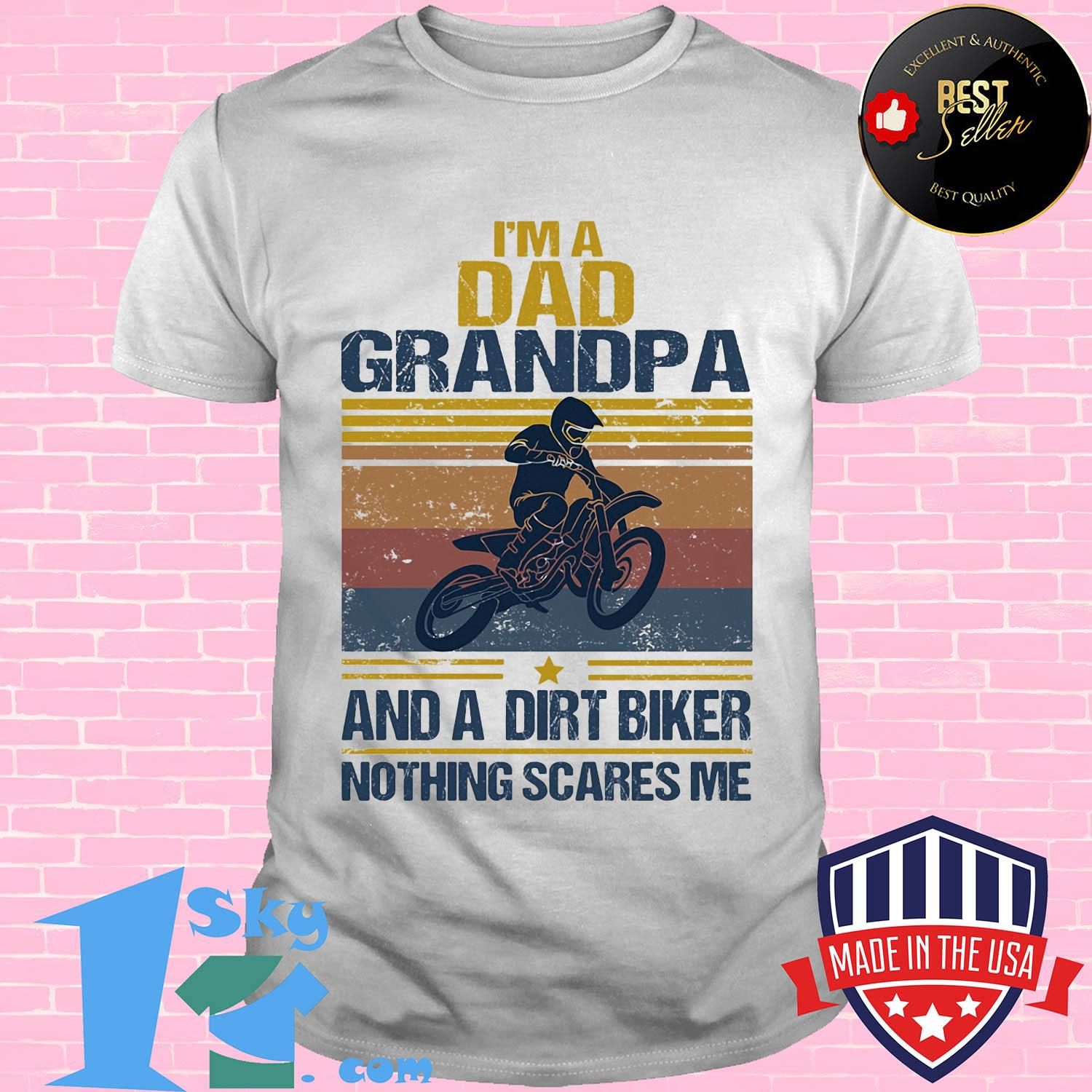 I'm a dad grandpa and a dirt biker nothing scares me vintage shirt