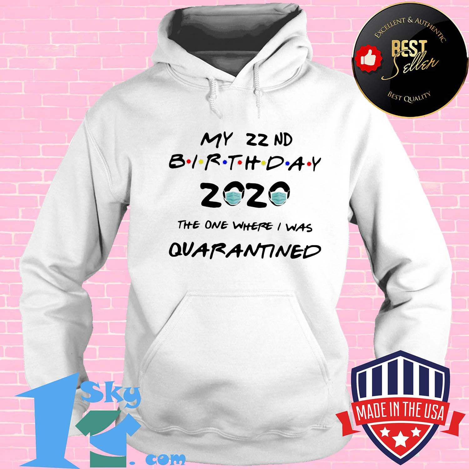 My 22nd birthday 2020 the one where I was quarantined mask shirt