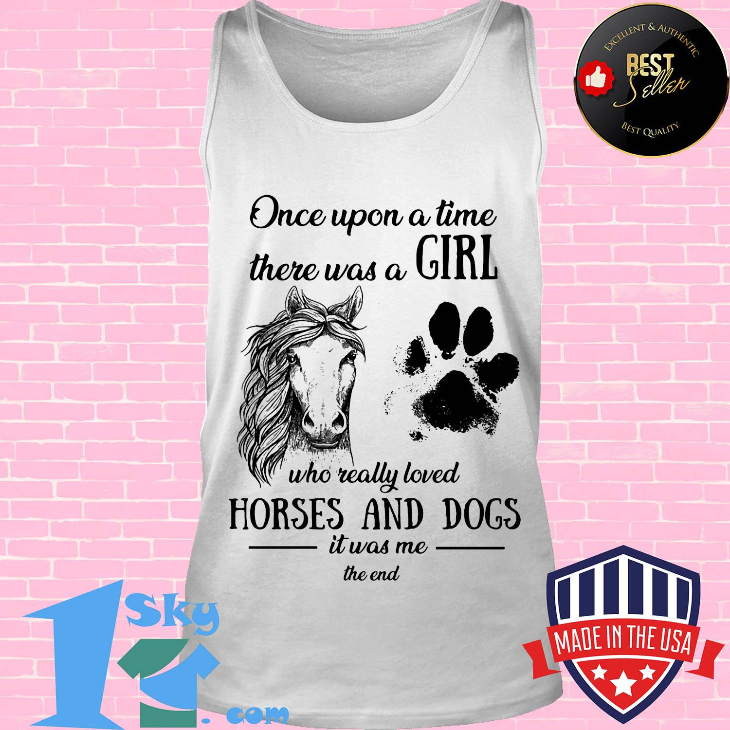 Once upon a time there was a girl who really loved horses and dog shirt