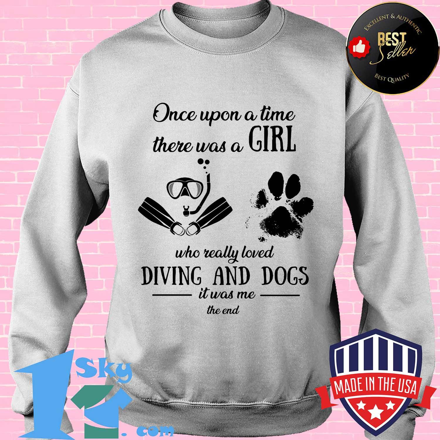 Once upon a time there was a girl who really loved Diving and paw dog shirt