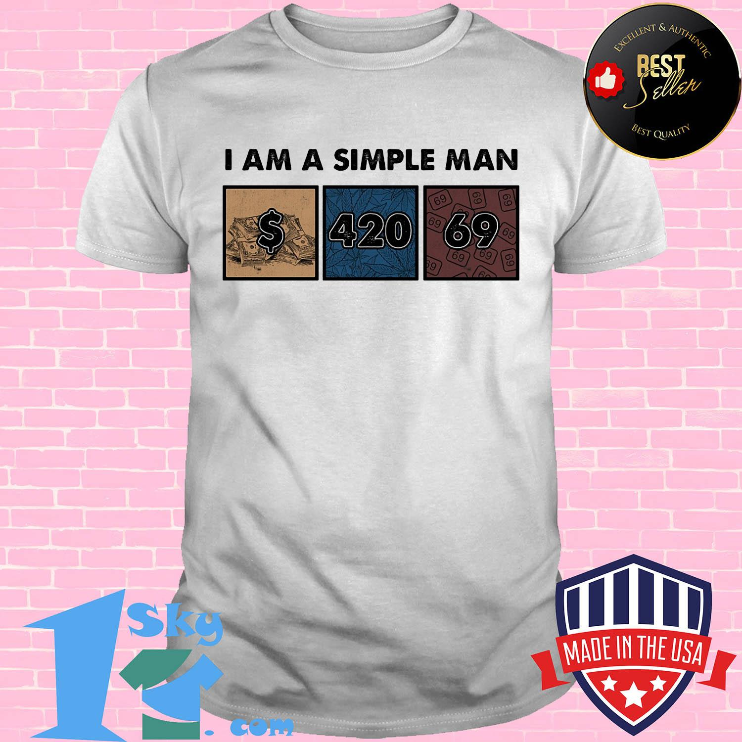 I am a simple man like money weed and 69 shirt