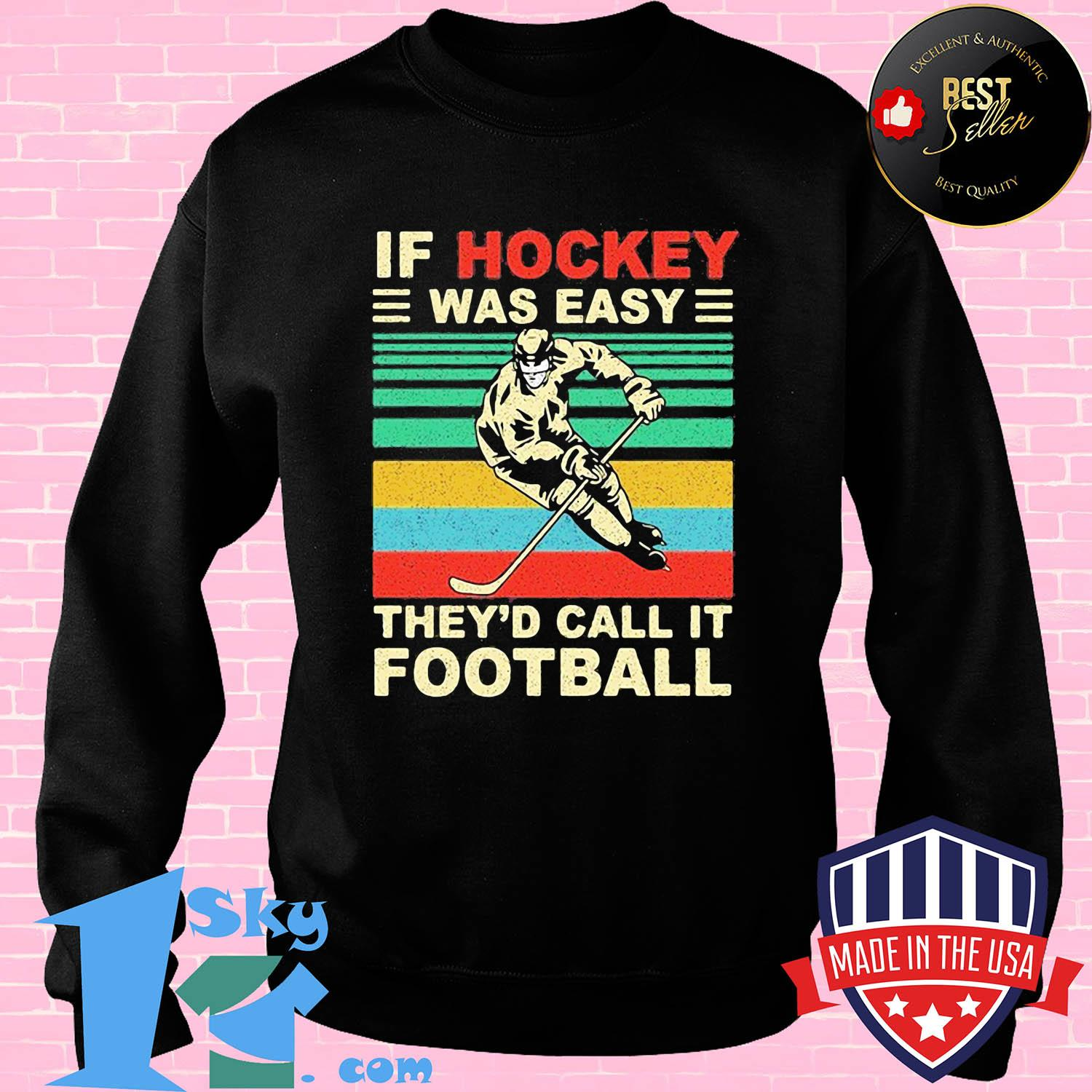 If hockey was easy they'd call it football vintage shirt