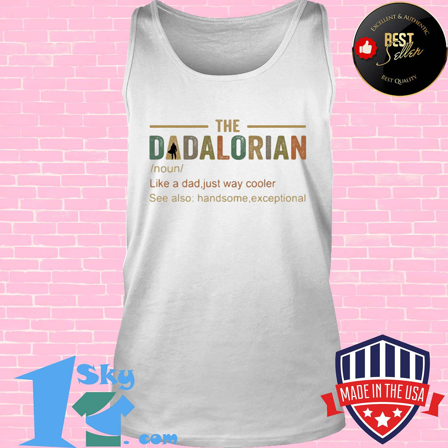 The dadalorian like a dad just way cooler s Tank top