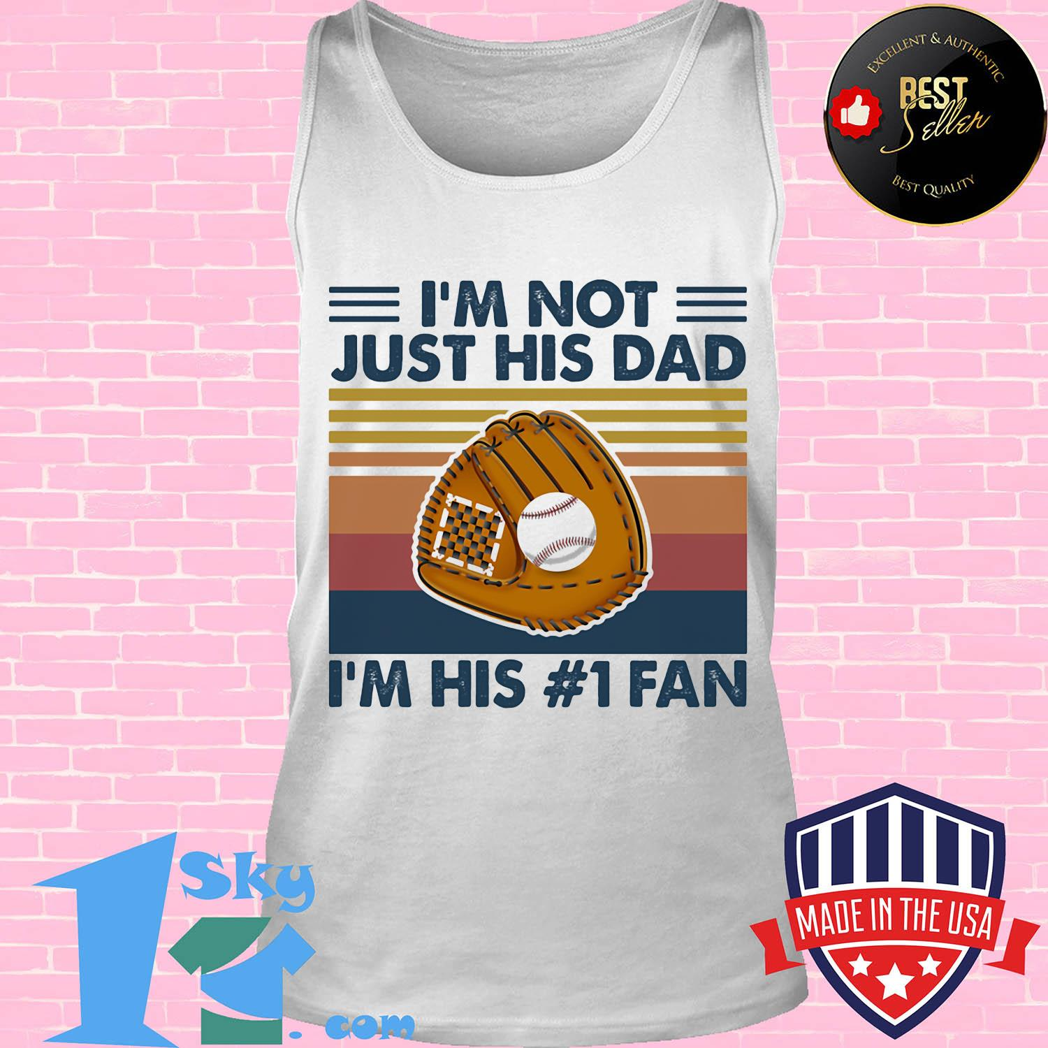 Baseball I'm not just his dad I'm his 1 fan vintage shirt