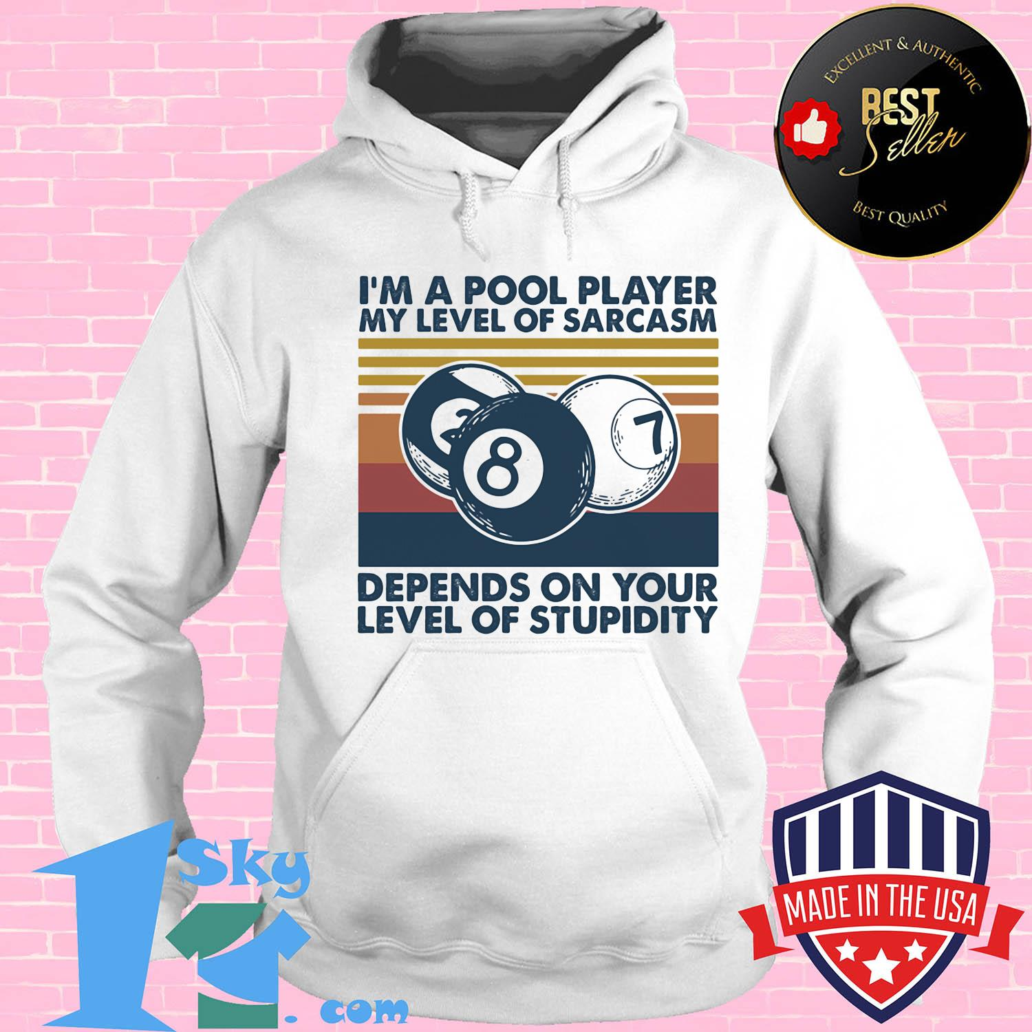 f086ffd9 billiards i m a pool player depends on your level of stupidity vintage shirt hoodie - Shop trending - We offer all trend shirts - 1SkyTee