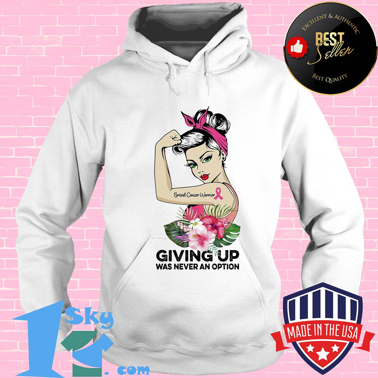 Strong woman tattoos breast cancer warrior giving up was never an option flowers shirt