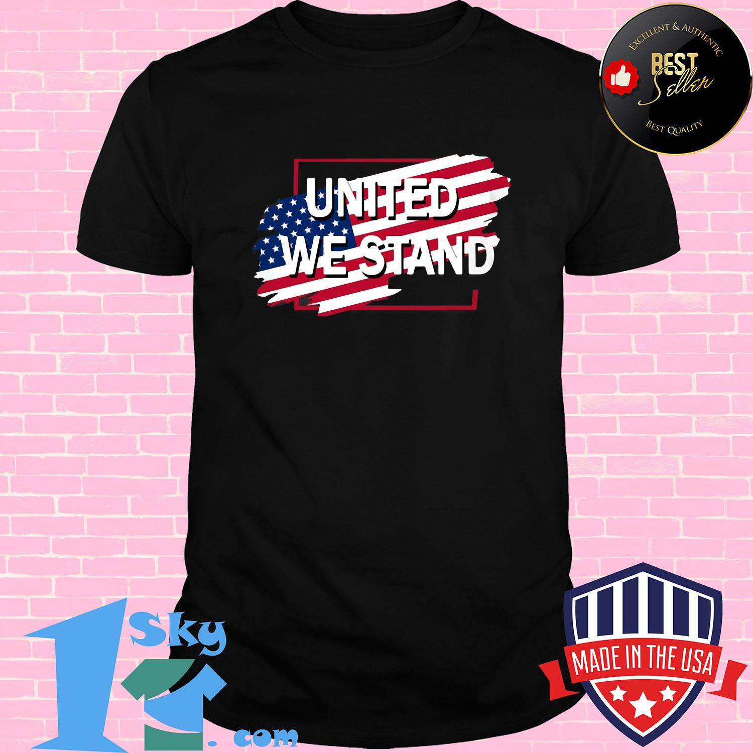 United we stand American flag veteran Independence Day shirt