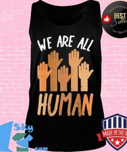 Juneteenth we are all human s Tank top