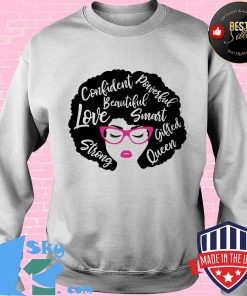Confident powerful beautiful love smart strong gifted queen s Sweater