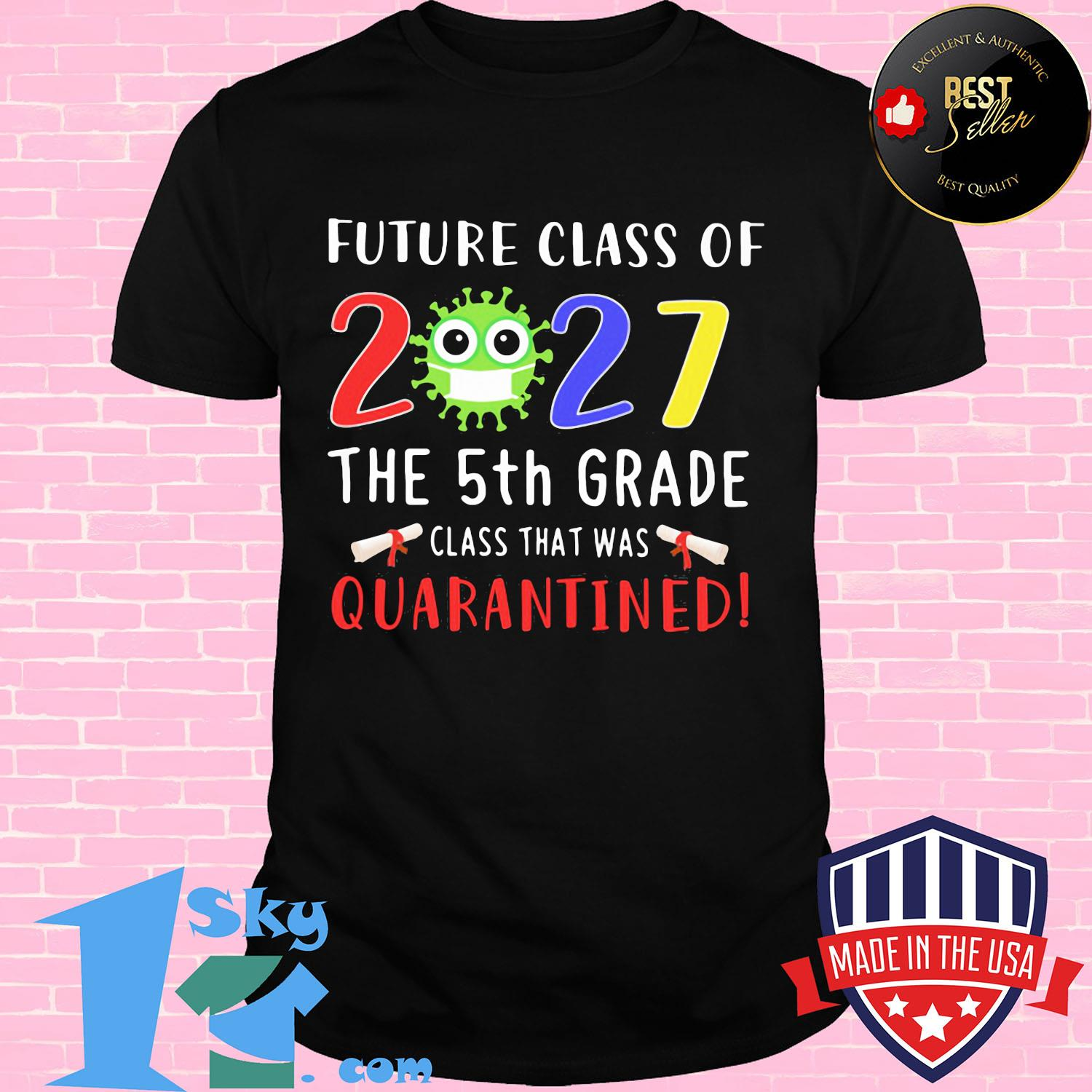Future class of 2030 Covid-19 the 2nd grade class that was quarantined shirt