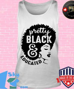 Black woman pretty black and educated s Tank top