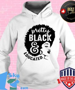 Black woman pretty black and educated s Hoodie