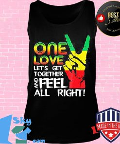 Juneteenth one love let's get together and feel all right s Tank top