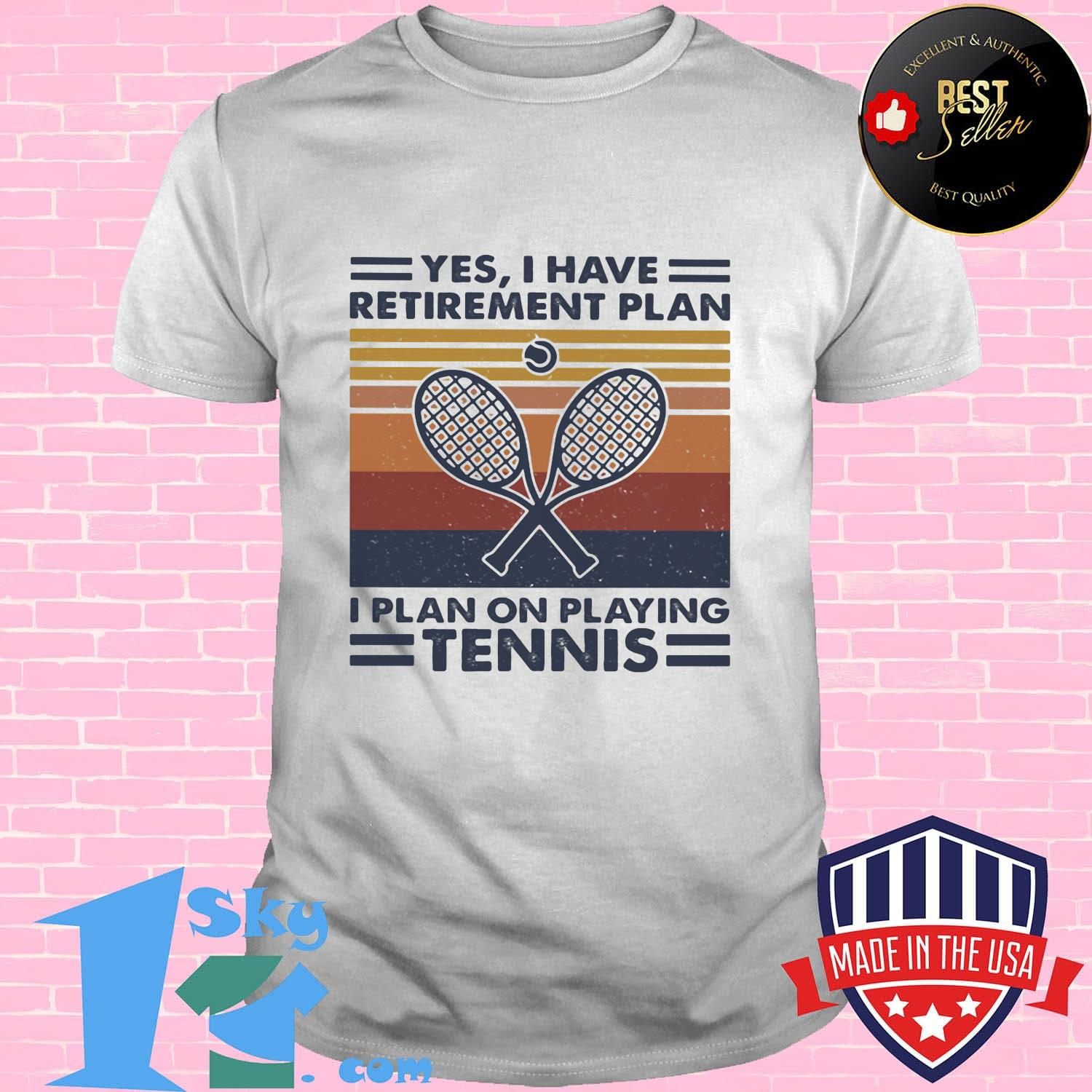 9aa62c25 yes i have retirement plan i plan on playing tennis vintage retro shirt unisex - Shop trending - We offer all trend shirts - 1SkyTee