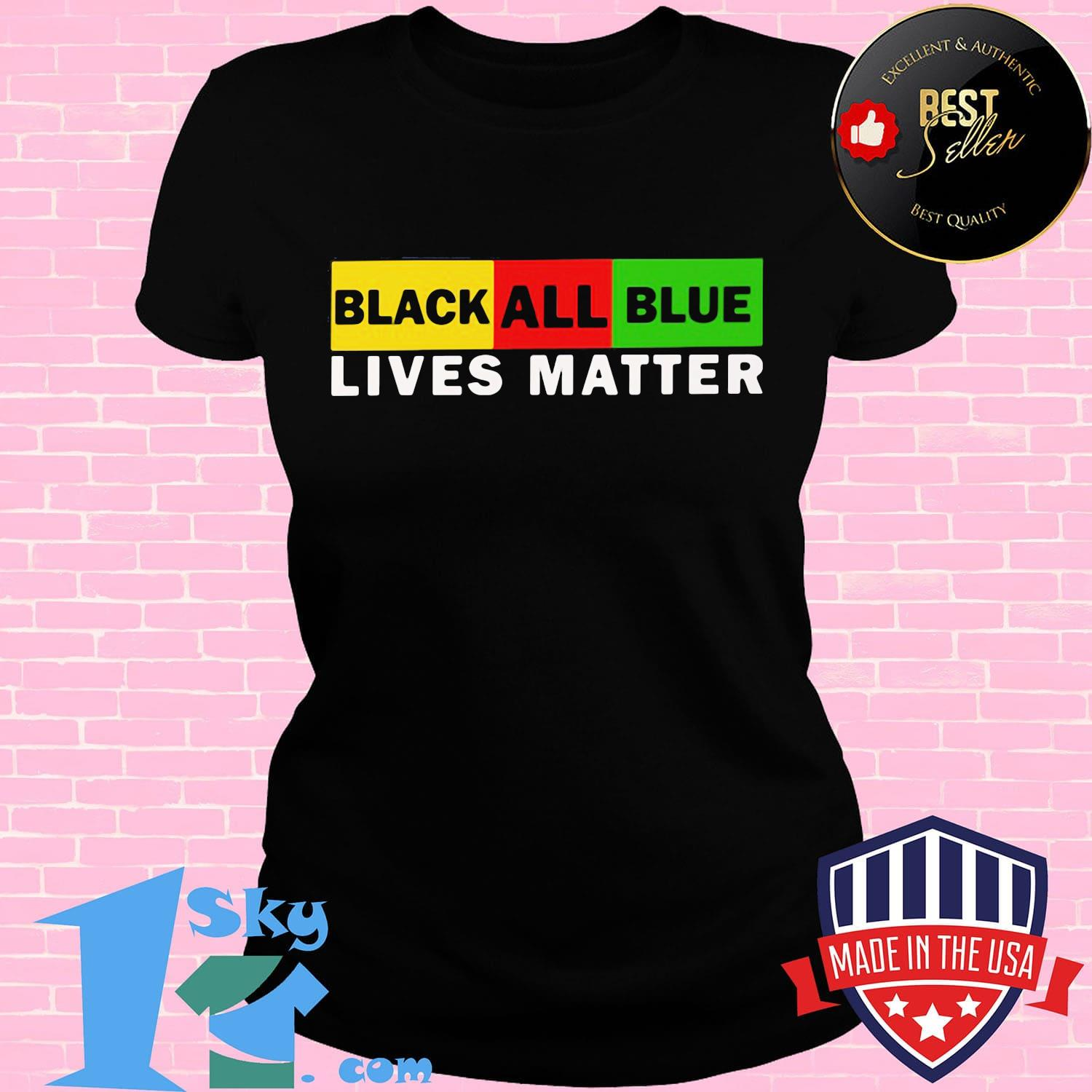 Black All Blue Lives Matter Shirt