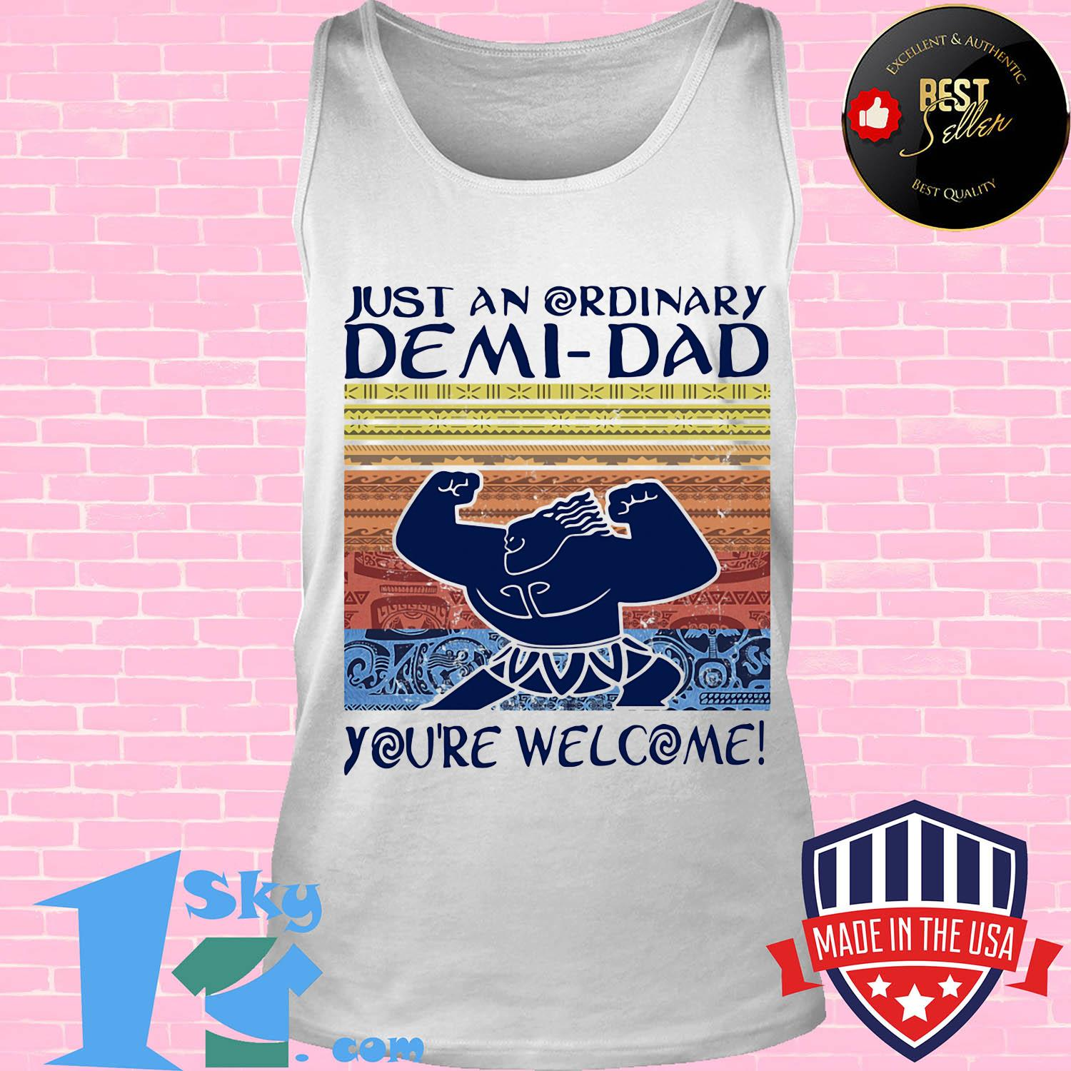 Just an ordinary demi dad you're welcome vintage shirt