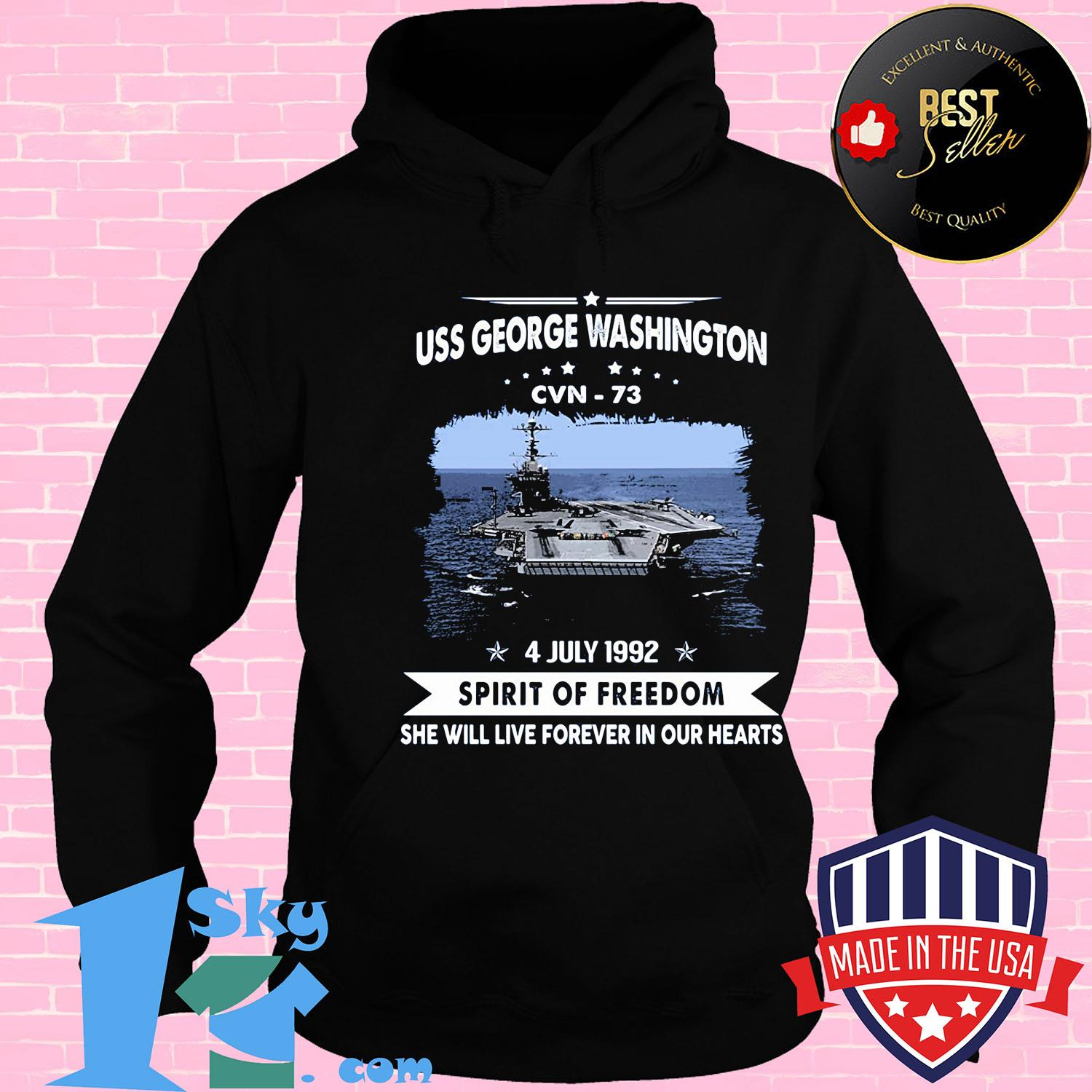 Uss george washington cvn 73 4 july 1992 spirit of freedom she will live forever in our hearts shirt